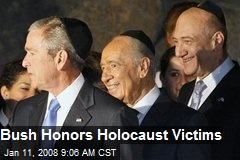 Bush Honors Holocaust Victims