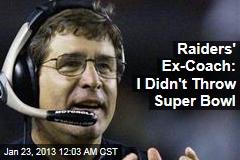 Former Oakland Coach Denies Super Bowl Sabotage