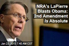 NRA's LaPierre Blasts Obama: 2nd Amendment Is Absolute