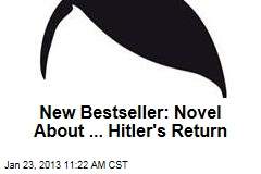 New Bestseller: Novel About ... Hitler's Return