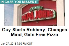 Guy Starts Robbery, Changes Mind, Gets Free Pizza