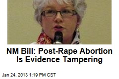 NM Bill: Post-Rape Abortion Is Evidence Tampering