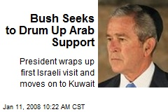 Bush Seeks to Drum Up Arab Support