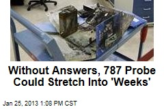 Without Answers, 787 Probe to Stretch Into 'Weeks'
