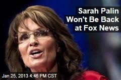 Sarah Palin Won't Be Back at Fox News
