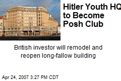 Hitler Youth HQ to Become Posh Club
