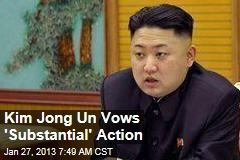 Kim Jong Un Vows 'Substantial' Action