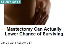 Mastectomy Can Actually Lower Chance of Surviving