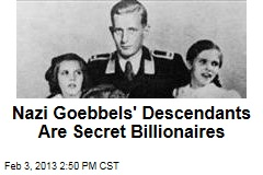 Nazi Goebbels' Descendants Are Secret Billionaires