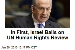 In First, Israel Bails on UN Human Rights Review
