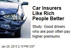 Car Insurers Like Rich People Better
