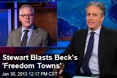 Stewart Blasts Beck's 'Freedom Towns'
