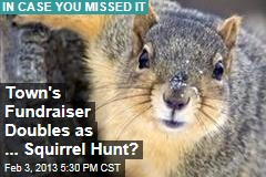 Town's Fundraiser Doubles as ... Squirrel Hunt?