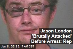 Jason London 'Brutally Attacked' Before Arrest: Rep