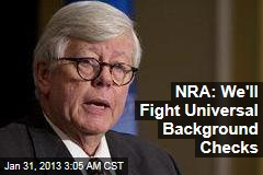 NRA: We'll Fight Universal Background Checks