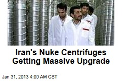 Iran Giving Nuke Centrifuges a Massive Upgrade