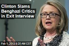 Clinton Slams Benghazi Critics in Exit Interview