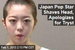 Japan Pop Star Shaves Head, Apologizes for Tryst