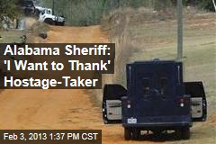 Alabama Sheriff: 'I Want to Thank' Hostage-Taker