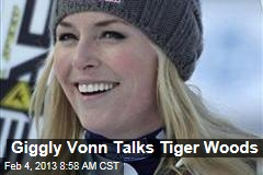 Giggly Vonn Talks Tiger Woods
