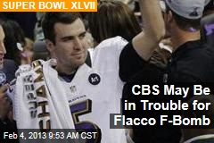 CBS May Be in Trouble for Flacco F-Bomb