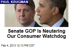Senate GOP Is Neutering Our Consumer Watchdog