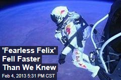 'Fearless Felix' Fell Faster Than We Knew