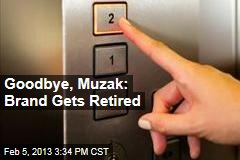 Goodbye, Muzak: Brand Gets Retired