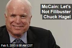 McCain: Let's Not Filibuster Chuck Hagel