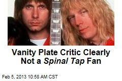 Vanity Plate Critic Clearly Not a Spinal Tap Fan