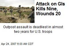 Attack on GIs Kills Nine, Wounds 20