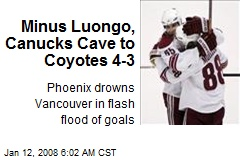 Minus Luongo, Canucks Cave to Coyotes 4-3