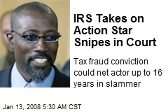 IRS Takes on Action Star Snipes in Court