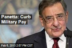Panetta: Curb Military Pay
