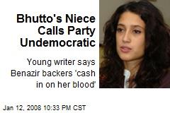 Bhutto's Niece Calls Party Undemocratic