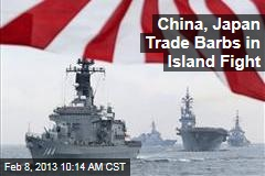 China, Japan Trade Barbs in Island Fight