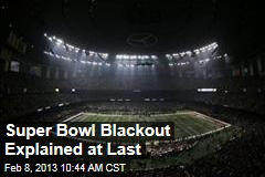 Super Bowl Blackout Explained at Last