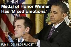 Medal of Honor Winner Has 'Mixed Emotions'