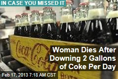 Woman Dies After Downing 2 Gallons of Coke Per Day
