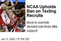 NCAA Upholds Ban on Texting Recruits