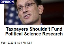 Taxpayers Shouldn't Fund Political Science Research