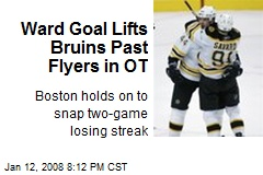 Ward Goal Lifts Bruins Past Flyers in OT