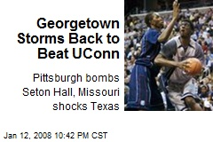 Georgetown Storms Back to Beat UConn