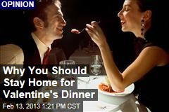 Why You Should Stay Home for Valentine's Dinner