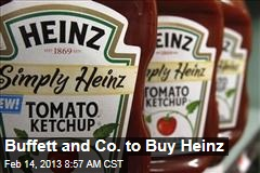 Buffett and Co. to Buy Heinz