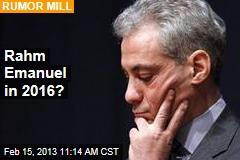 Rahm Emanuel in 2016?