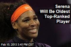 Serena Will Be Oldest Top-Ranked Player