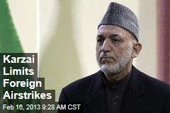Karzai Limits Foreign Airstrikes