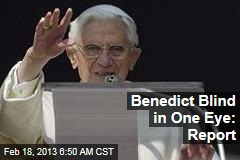 Benedict Blind in One Eye: Report