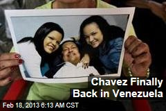 Chavez Finally Back in Venezuela